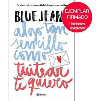Blue Jeans Algo tan sencillo como tuitear te quiero ( )