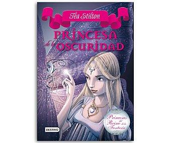Destino Princesas del Reino de la Fantasía 5: Princesa de la oscuridad, Tea Stilton, vv.aa. Género: infantil, juvenil. Editorial Destino