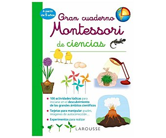 Larousse Gran cuaderno Montessori de ciencias, 5 años, VV. AA. Género: libros de vacaciones. Editorial Larousse.
