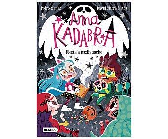 Planeta Anna Kadabra, fista medianoche, pedro mañas. Género infantil. Editorial Planeta.