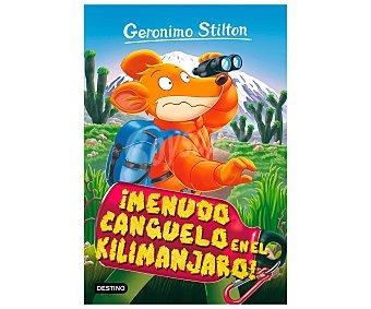 Destino Menudo canguelo el Kilimanjaro! geronimo stilton. Género: infantil, aventuras. Editorial Destino.