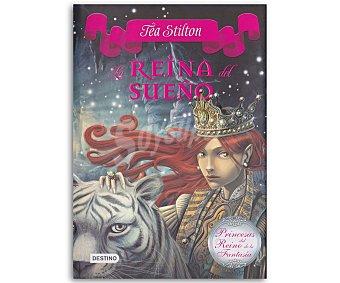 JUVENIL Princesas del Reino de la Fantasía 6: La Reina del sueño, Tea Stilton, vv.aa. Género: infantil, juvenil. Editorial: Destino. Descuento ya incluido en pvp. PVP anterior: