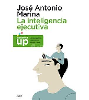 Antonio La inteligencia ejecutiva (jose Marina)