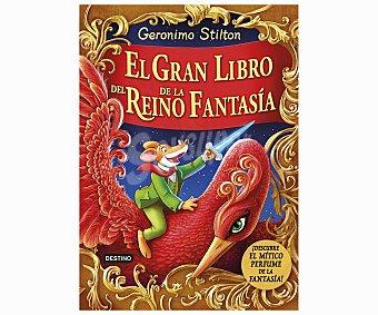 INFANTIL JUVENIL El Gran Libro del Reino de la Fantasia, geronimo stilton, Género: Juvenil, Editorial: Planeta. Descuento ya incluido en pvp. PVP Anterior: