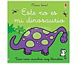 Este no es mi dinosaurio, VV. AA. Género: infantil. Editorial Usborne.  Usborne