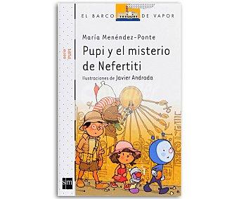 INFANTIL Pupi y el misterio de Nefertiti, maria menendez-ponte, género: infantil, editorial: El barco de vapor blanco, SM. Descuento ya incluido en pvp. PVP anterior: