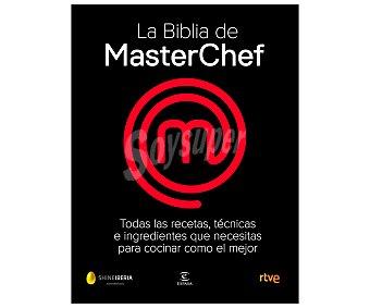 Espasa La biblia de Masterchef, vv.aa. Género: cocina, recetas. Editorial Espasa.