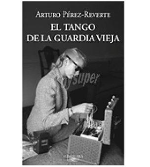 REVERTE El tango de la guardia vieja ( )
