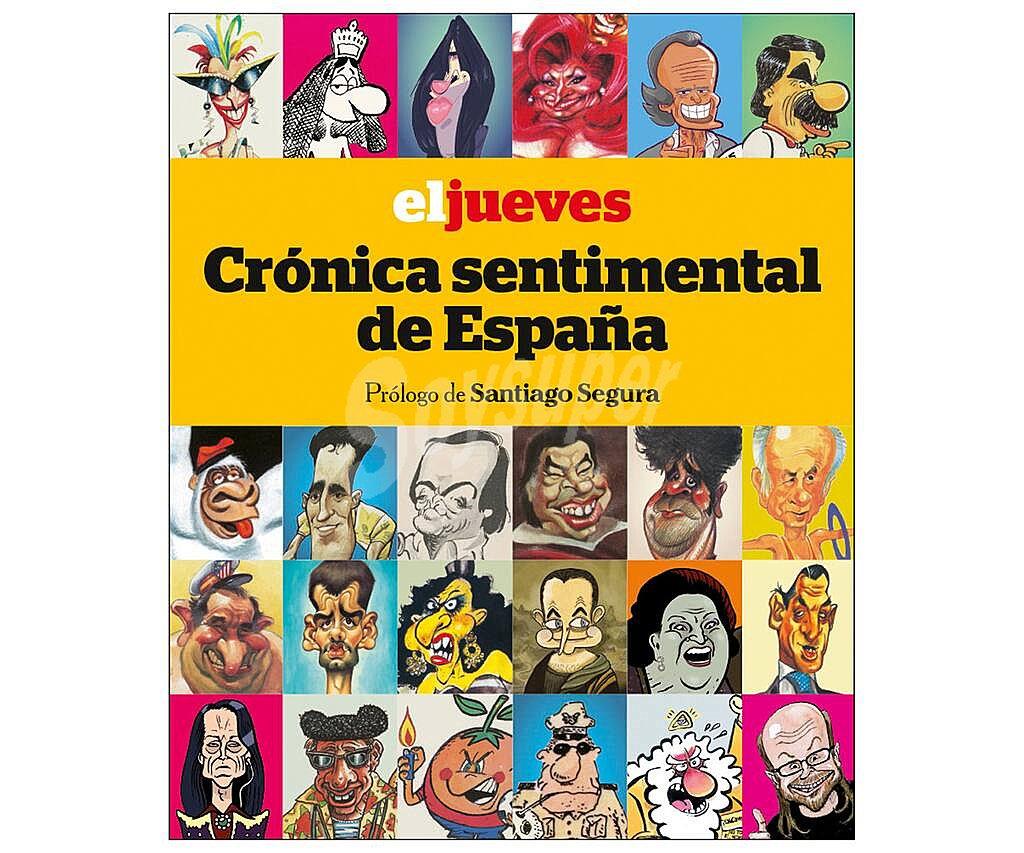 Editorial Rba El Jueves: Crónica sentimental de España. jordi riera.  Género: Comic. Editorial: rba.