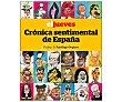 El Jueves: Crónica sentimental de España. jordi riera. Género: Comic. Editorial: rba.  Editorial Rba