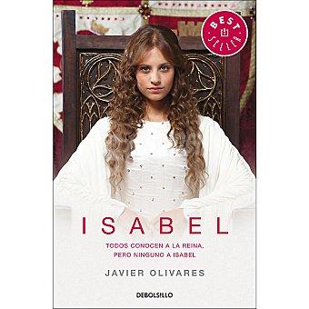 Isabel Isabel: Todos conocen a la reina, pero ninguno a (javier Olivares)