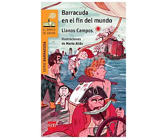 Juvenil Libro Barracuda en el fin del mundo, llanos campos. Género: infantil, juvenil, aventuras. Editorial El barco de vapor naranja SM. Descuento ya incluido en pvp. PVP anterior:
