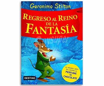 INFANTIL Gerónimo Stilton: Regreso al reino de la fantasia, vv.aa, género: infantil, editorial: Destino. Descuento ya incluido en pvp. PVP anterior: 2º viaje al..