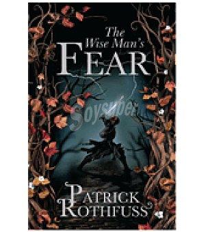 El temor de un hombre sabio (patrick Rothfuss)