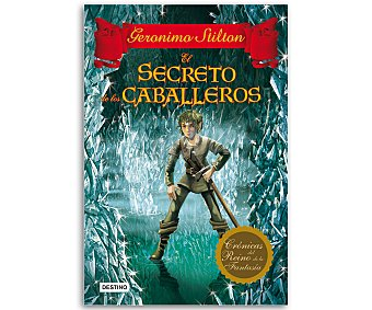 JUVENIL Geronimo Stilton, Crónicas del Reino de la fantasía 6, El secreto de los caballeros. vv.aa. Género: juvenil. Editorial: Destino. Descuento ya incluido en pvp. PVP anterior: