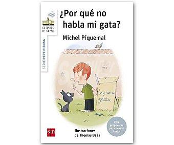 Editorial SM ¿por qué no habla mi gata?, Pepe Piensa michel piquemal. Género: infantil. Editorial SM