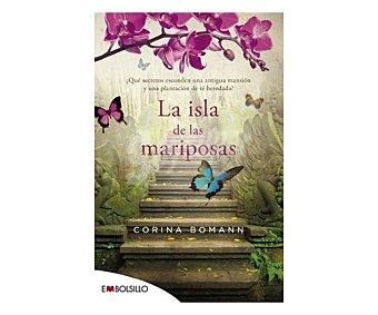 Embolsillo La Isla de las mariposas, corina bomann. Género: narrativa. Editorial Descuento ya incluido en pvp. PVP anterior
