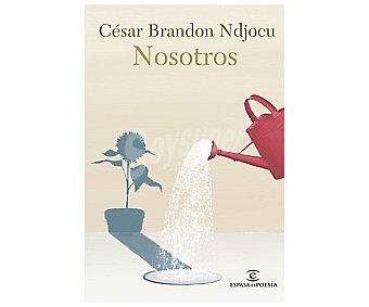 Espasa Nosotros, césar brandon ndjocu. Género poesía. Editorial Espasa.
