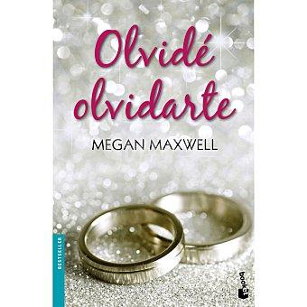Megan Maxwell Olvidé olvidarte ( )