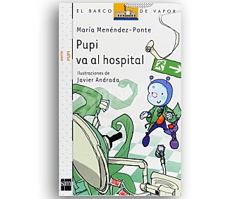 INFANTIL Pupi se va al hospital, maría menendez-ponte, género: infantil, editorial: El barco de vapor blanco, SM. Descuento ya incluido en pvp. PVP anterior: