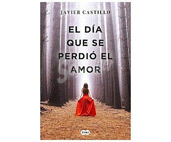 Suma El día que se perdió el amor. JAVIER CASTILLO, Género: Narrativa, Editorial: