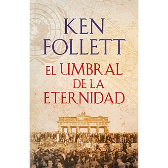 Ken Follett El umbral de la eternidad ( )