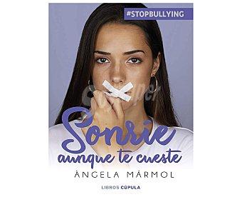 Cupula Sonríe aunque te cueste, angela mármol. Género: juvenil. Editorial Cúpula.