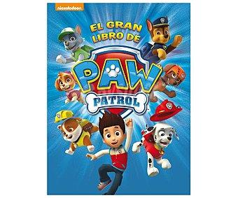 Patrulla Canina El gran libro de Paw Patrol, vv.aa. Género: infantil. Editorial Nickelodeon