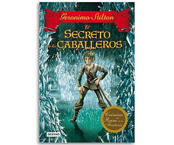 Destino Geronimo Stilton, Crónicas del Reino de la fantasía 6, El secreto de los caballeros. vv.aa. Género: juvenil. Editorial Destino