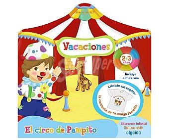 Algaida Cuaderno de actividades, vacaciones El circo de Pampito 2-3 años. Género: vacaciones, actividades. Editorial Algaida. Descuento ya incluido en pvp. PVP anterior: