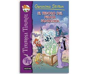 Destino Gerónimo Stilton, Tenebrosa Tenebrax 3, El tesoro del pirata fantasma. vv.aa, género: intantil, editorial: Destino. Descuento ya incluido sobre PVP Anterior. PVP anterior: