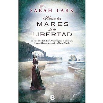 Hacia los mares de la libertad (sarah Lark)