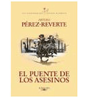 REVERTE El puente de los asesinos (arturo Perez )