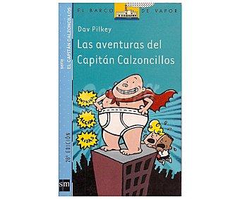 Editorial SM Las aventuras del Capitán Calzoncillos, DAV pilkey. Género: infantil, editorial SM