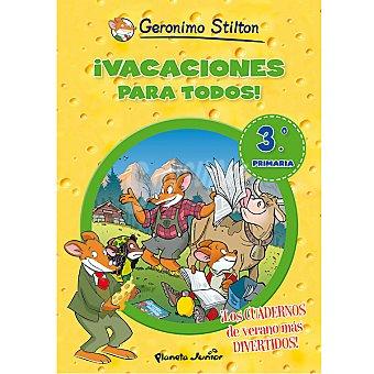 Geronimo Stilton ¡vacaciones para Stilton! 3º de Primaria