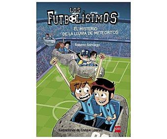 Editorial SM Los Fubolísimos 9: El misterio de la lluvia de meteoritos, roberto santiago. Género: infantil, fútbol. Editorial SM