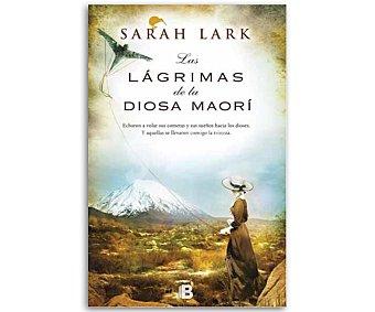 NARRATIVA Las lágrimas de la diosa MaorÍ, volumen 3 de la trilogía El árbol Kauri, sarah lark. Género: narrativa. Editorial: Ediciones B. Descuento ya incluido en pvp. PVP Anterior: