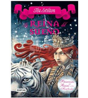 PRINCESAS Del reino de la fantasia 6 la reina del sueño (tea Stilton)