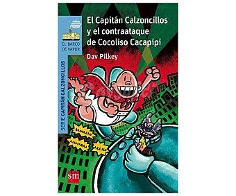 Editorial SM El Capitán Calzoncillos y el contraataque de Cocoliso Cacapipi, DAV pilkey. Género: infantil. Editorial SM
