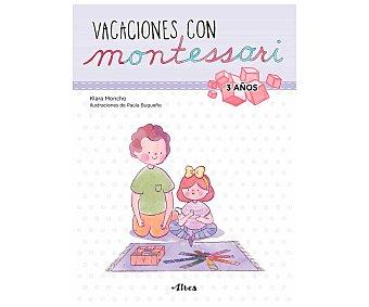 Altea Vacaciones con Montessori 3 años, klara moncho. Género: actividades. Editorial Altea.