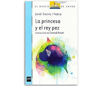 INFANTIL La Princesa y el Rey Pez, jordi sierra I fabra, género: infantil, editorial: El barco de vapor azul, SM. Descuento ya incluido en pvp. PVP anterior: