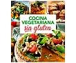 Cocina vegetariana sin gluten. VV.AA. Género: cocina. Editorial: Libros Editorial Rba