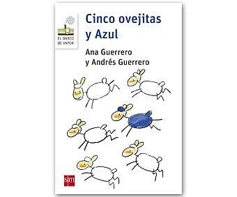 Editorial SM Cinco ovejitas y Azul, ANA guerrero Y andrés guerrero. Género: infantil. Editorial SM