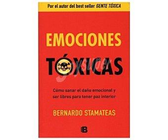 AUTOAYUDA Emociones Tóxicas, bernardo stamateas, libro de bolsillo, género: actualidad, Editorial: B de Bolsillo, Descuento ya incluido en pvp. PVP anterior: