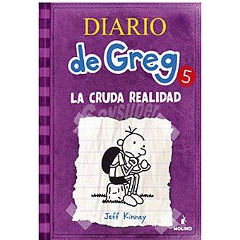 MOLINO Diario de Greg 5. La cruda realidad (jeff Kinney) +9 años 1 Unidad