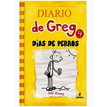 MOLINO Diario de Greg 4: Días de perros (jeff Kinney) +9 años 1 Unidad