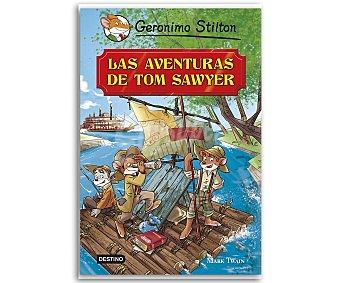 Destino Las aventuras de Tom Sawyer. Grandes Historias de Gerónimo Stilton; vv.aa. Género: infantil , editorial Destino