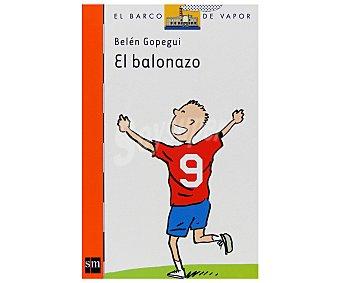 Editorial SM El balonazo, belén gopegui. Género: infantil, editorial El barco de vapor naranja