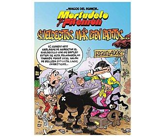 Ediciones B Cómic Magos del Humor 178 Mortadelo y Filemón, Sueldecitos más bien bajitos, francisco ibañez. Género: cómic. Editorial Ediciones B